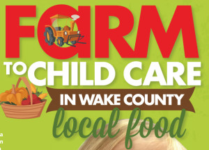 Farm to Childcare in Wake County - local food