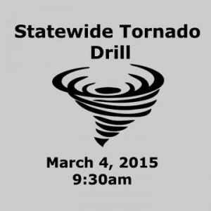 Statewide Tornado Drill March 4, 2015 9:30 am