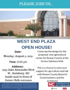 Open House for proposed Rowan County Agricultural Center Monday August 5, 2019 6pm. at entrance of the former Belk Department store.