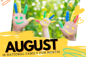 August is National Family Fun Month