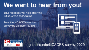 NCACES member survey at go.ncsu.edu/NCACES-survey-2020